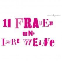 11 Frauen & Ihre Weine